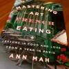 Mastering the Art of French Eating by Ann Mah on eatlivetravelwrite.com