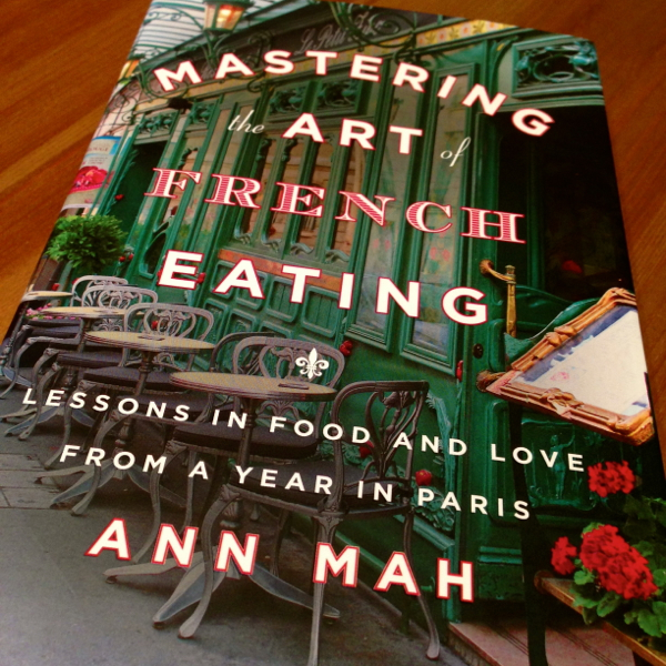 Mastering the Art of French Eating by Ann Mah on eatlivetravelwrite.com