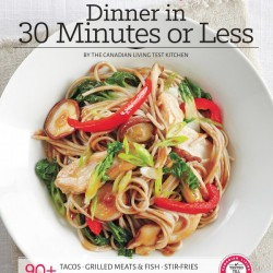 Canadian Living Dinner in 30 Minutes or Less