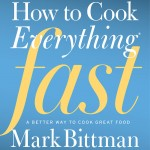 How to Cook Everything Fast on eatlivetravelwrite.com