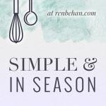 Simple and in Season on renbehan.com