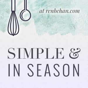Simple and in Season on renbehan.com