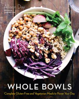 Allison-Day-Cookbook-Whole-Bowls on eatlivetravelwrite.com