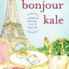 Bonjour-Kale-Cover on eatlivetravelwrite.com