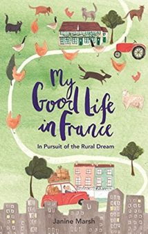 My Good Life in France by Janine Marsh on eatlivetravelwrite.com