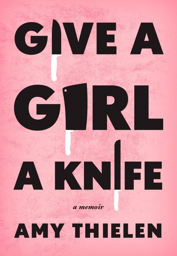 Give a Girl a Knife cover Amy Thielen