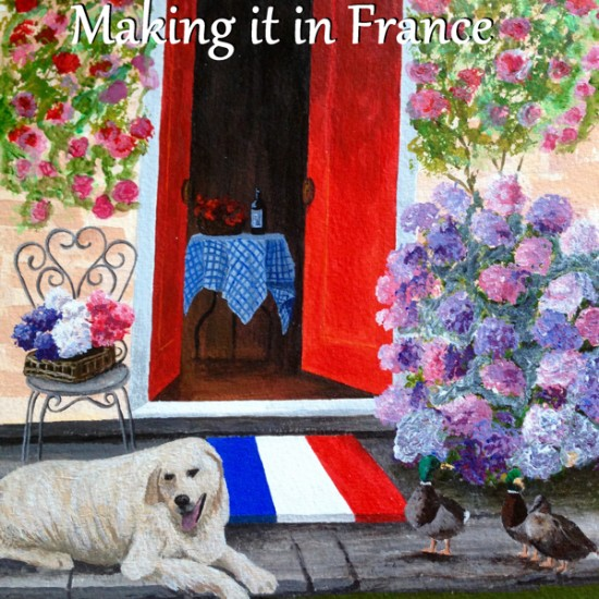Making it in France cover on eatlivetravelwrite.com
