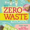 My Zero Waste Kitchen cover on eatlivetravelwrite.com