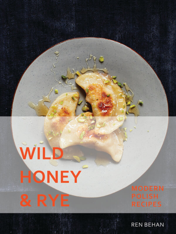 Ren Behan Wild Honey and Rye cover on eatlivetravelwrite.com