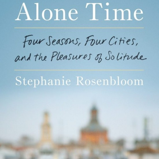 Stephanie Rosembloom's Alone Time on eatlivetravelwrite.com