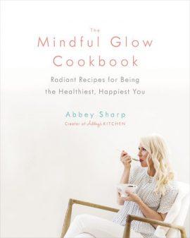 Mindful Glow Cookbook cover on eatlivetravelwrite.com