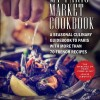 My Paris Market Cookbook on eatlivetravelwrite.com