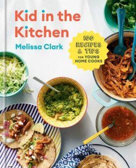 Kid in the Kitchen cookbook by Melissa Clark