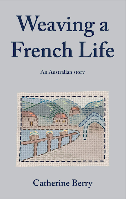 Weaving a French Life by Catherine Berry.