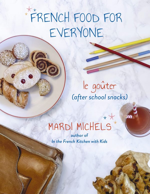 French Food for Everyone le goûter (after schooll snacks) front cover by Mardi Michels